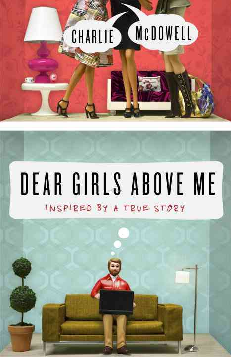 Dear Girls Above Me By McDowell, Charles