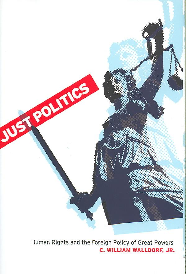 Just Politics By Walldorf, C. William, Jr.